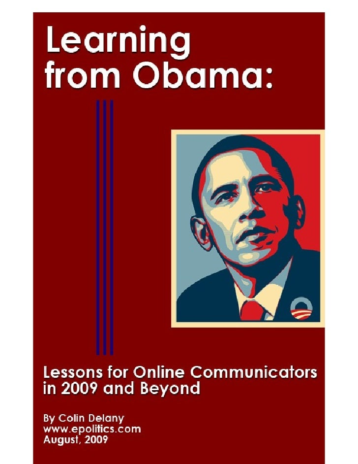 Table of Contents  1. Learning from Obama: Lessons for Online Communicators in 2009 and Beyond ...3   2. Learning from Oba...