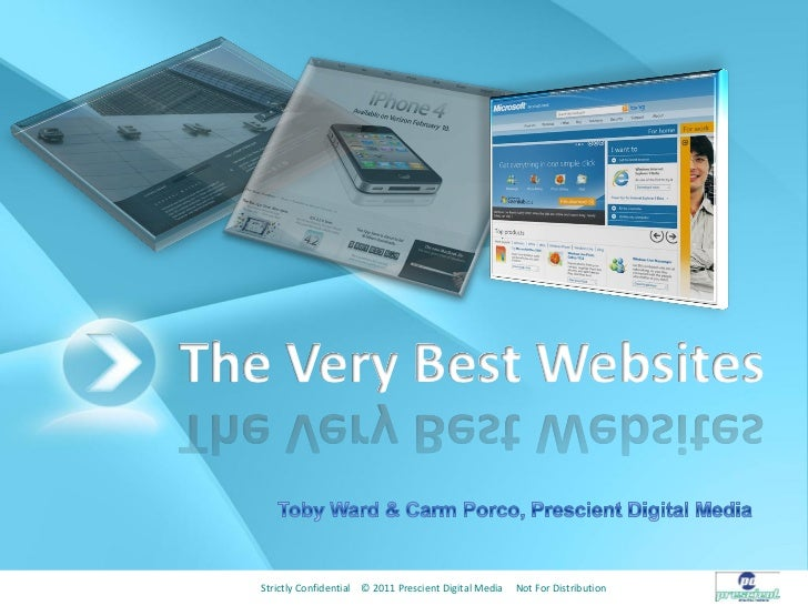 The Very Best Websites   Strictly Confidential © 2011 Prescient Digital Media   Not For Distribution