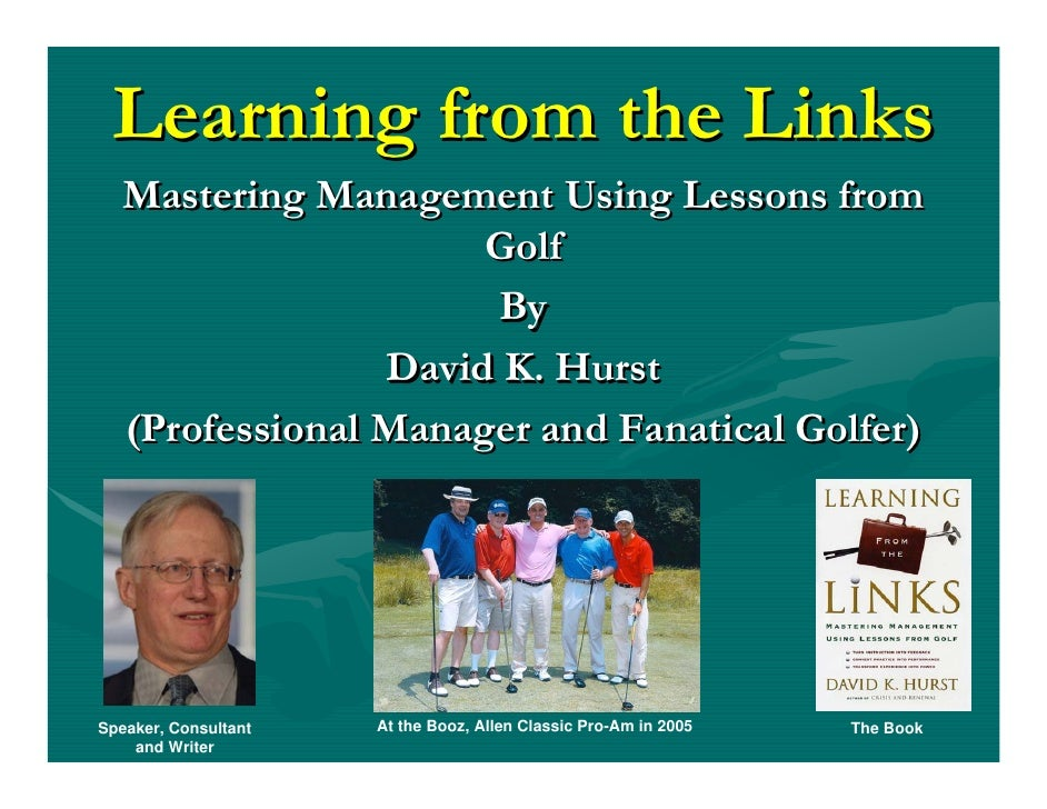 Learning from the Links    Mastering Management Using Lessons from                       Golf                       By    ...
