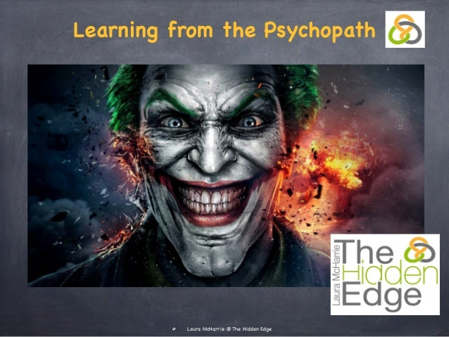 Learning from the Psychopath Laura McHarrie @ The Hidden Edge
