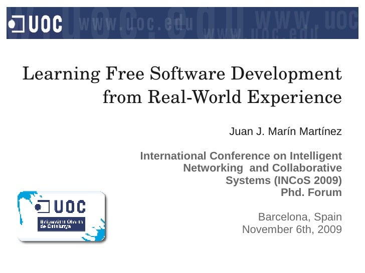 Learning Free Software Development          from Real­World Experience                              Juan J. Marín Martínez...