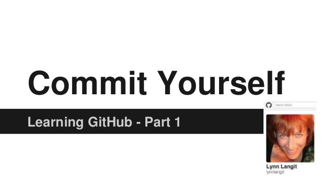 Commit Yourself Learning GitHub - Part 1