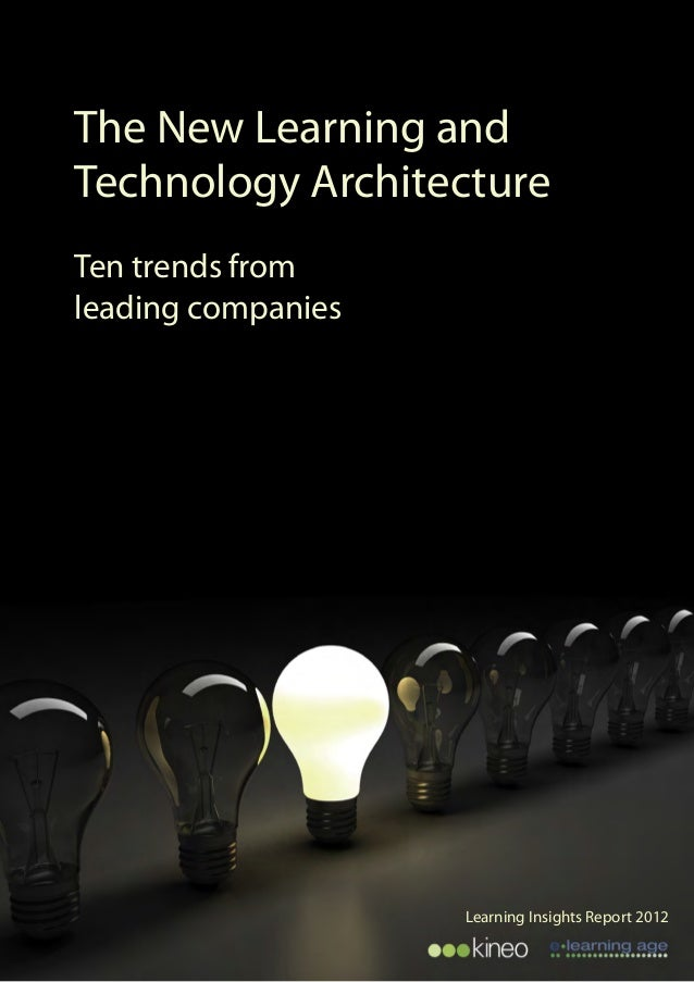 1EyebrowThe New Learning andTechnology ArchitectureTen trends fromleading companiesLearning Insights Report 2012