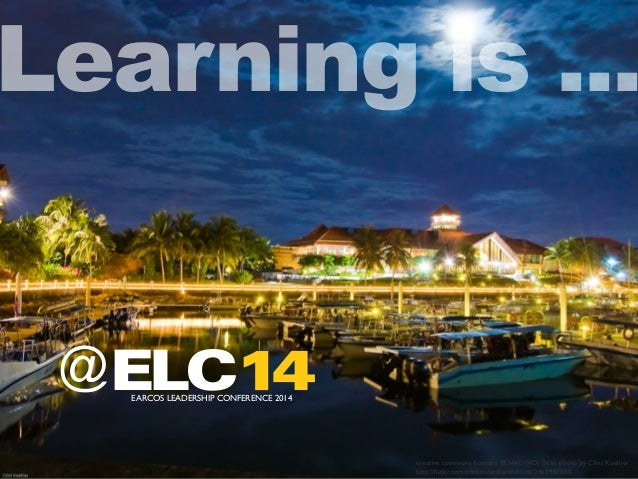 Learning is ...  @  EARCOS LEADERSHIP CONFERENCE 2014 ELC14  creative commons licensed (BY-NC-ND) flickr photo by Clint Ko...