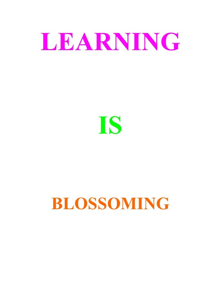 LEARNING      IS  BLOSSOMING