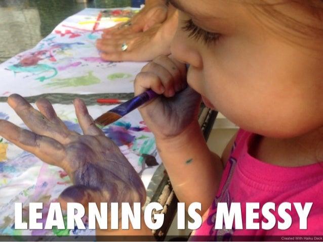 Andrea Hernandez Messy-Learning Specialist Twitter: @edtechworkshop Web: andreahernandez.org