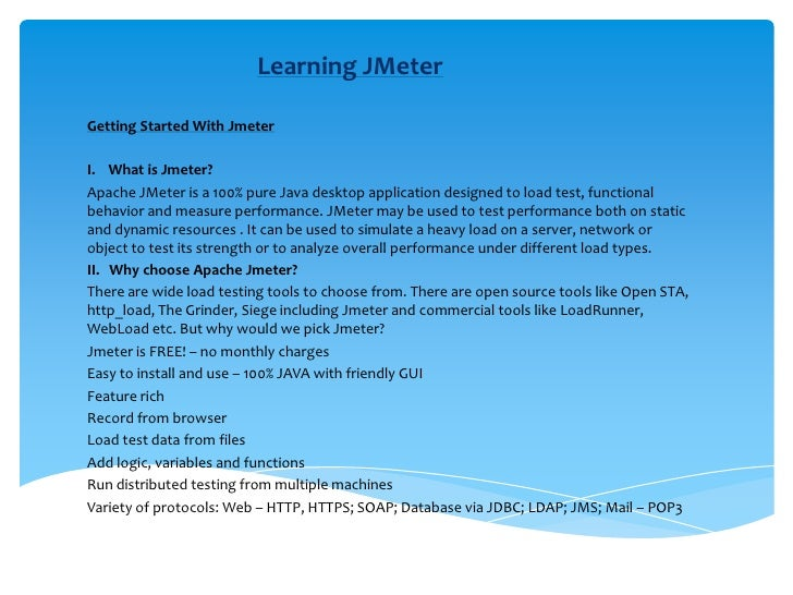 Learning JMeter<br />Getting Started With Jmeter<br /><br />I.    What is Jmeter?<br />Apache JMeter is a 100% pure Java ...