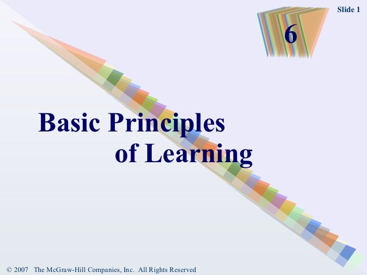 Basic Principles  of Learning 6