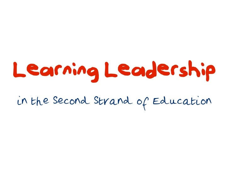 Learning Leadershipin the Second Strand of Education