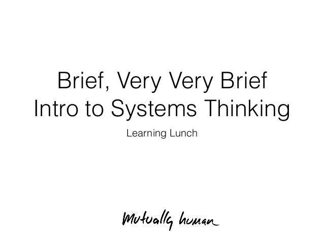 Brief, Very Very Brief Intro to Systems Thinking Learning Lunch