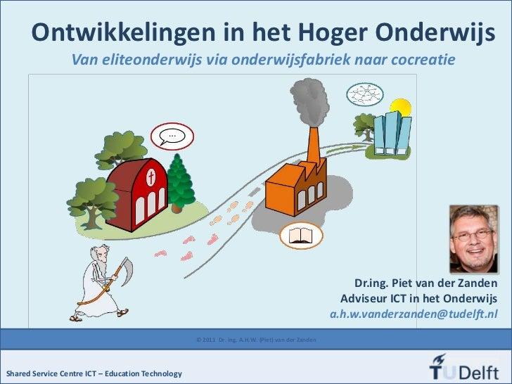 Ontwikkelingen in het Hoger Onderwijs                 Van eliteonderwijs via onderwijsfabriek naar cocreatie              ...