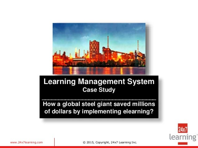 www.24x7learning.com © 2015, Copyright, 24x7 Learning Inc. Learning Management System Case Study _________________________...