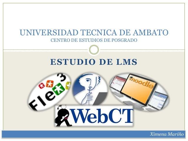 ESTUDIO DE LMS UNIVERSIDAD TECNICA DE AMBATO CENTRO DE ESTUDIOS DE POSGRADO