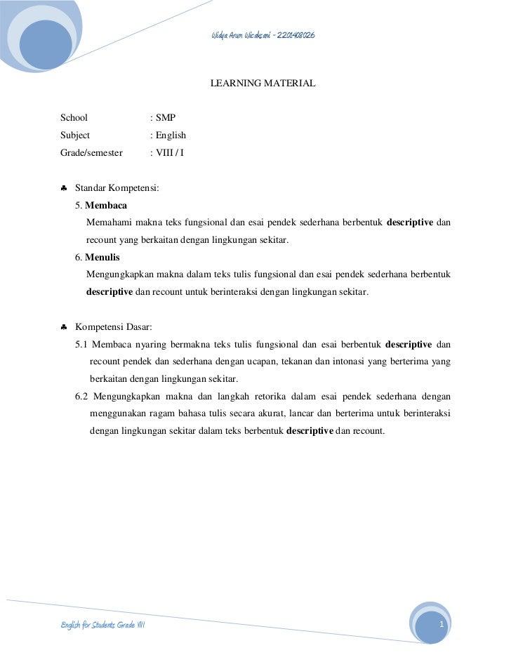 LEARNING MATERIAL<br />School: SMP<br />Subject: English<br />Grade/semester: VIII / I<br /><ul><li>Standar Kompetensi:</l...