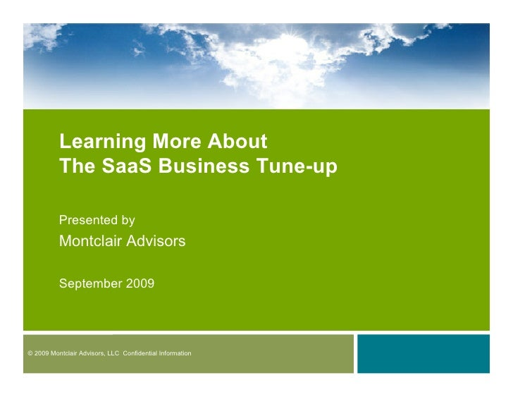 Learning More About           The SaaS Business Tune-up            Presented by           Montclair Advisors            Se...