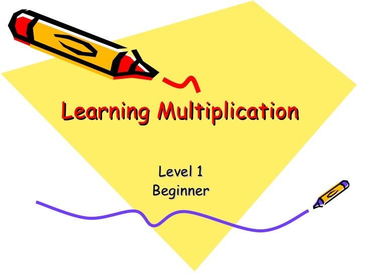 Learning Multiplication  Level 1  Beginner