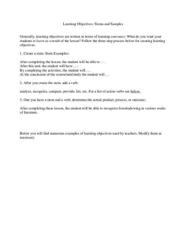 Learning Objectives: Stems and SamplesGenerally, learning objectives are written in terms of learning outcomes: What do yo...