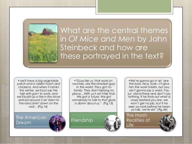how does steinbeck explore the theme How does steinbeck explore dreams  the essay will explore how the writers portray the theme of hopelessness and the desire to achieve a dream that is ultimately .