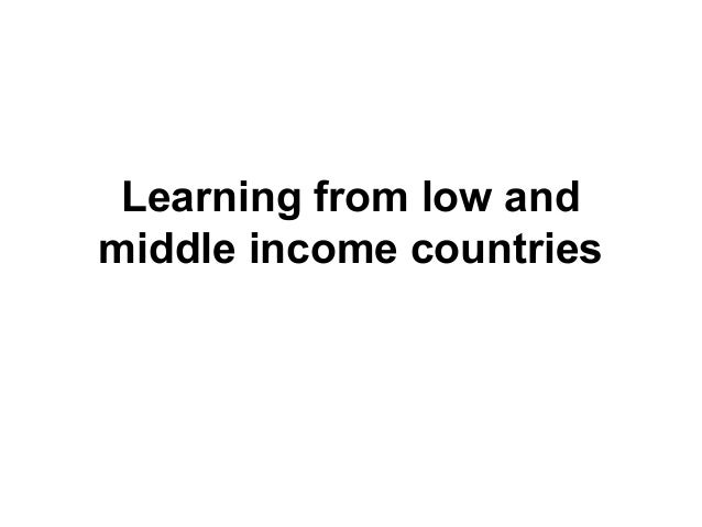 Learning from low and middle income countries about ...