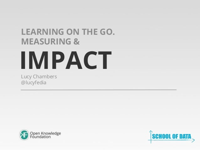 LEARNING ON THE GO. MEASURING &  IMPACT Lucy Chambers @lucyfedia