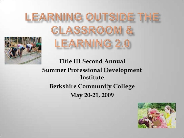Learning Outside the Classroom &Learning 2.0<br />Title III Second Annual<br />Summer Professional Development Institute<b...