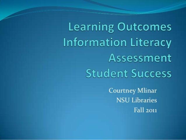 Courtney Mlinar  NSU Libraries       Fall 2011