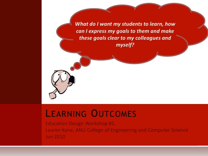 What do I want my students to learn, how can I express my goals to them and make these goals clear to my colleagues and my...