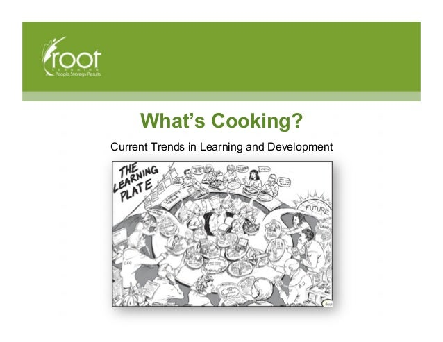 What's Cooking? Current Trends in Learning and Development