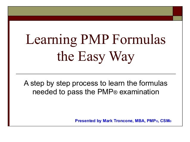 Learning PMP Formulas  the Easy Way  A step by step process to learn the formulas  needed to pass the PMP® examination  Pr...