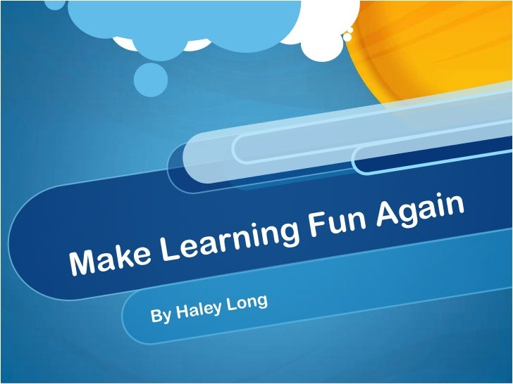Today's Learning Children's learning in today's society   Engaging   Familiar   Fun   Interesting