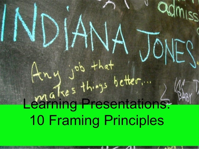 Learning Presentations: 10 Framing Principles