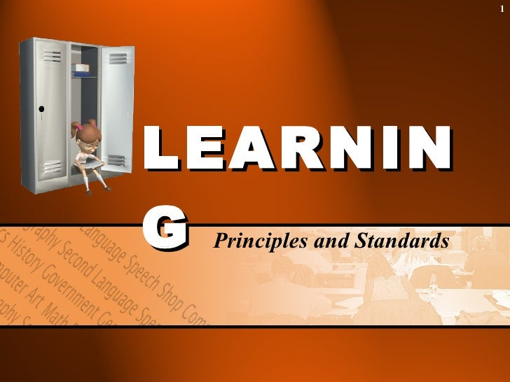 LEARNING Principles and Standards