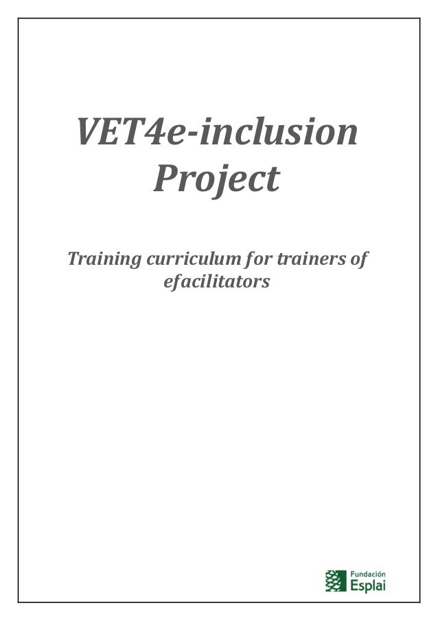VET4e-inclusion Project Training curriculum for trainers of efacilitators