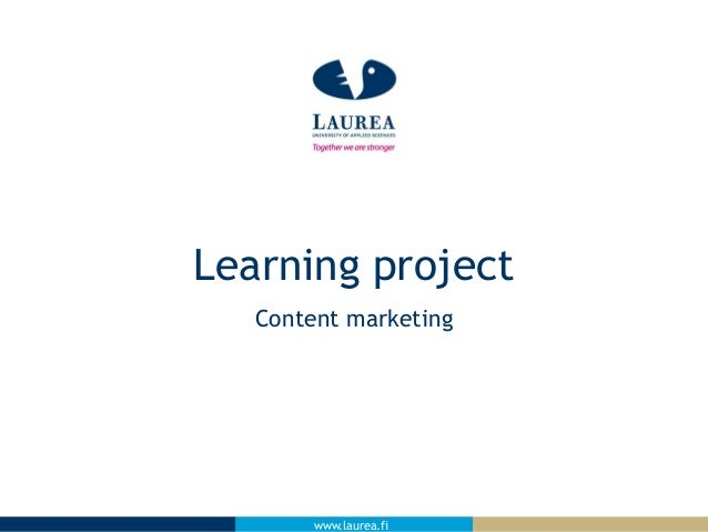 www.laurea.fiwww.laurea.fi Content marketing Learning project