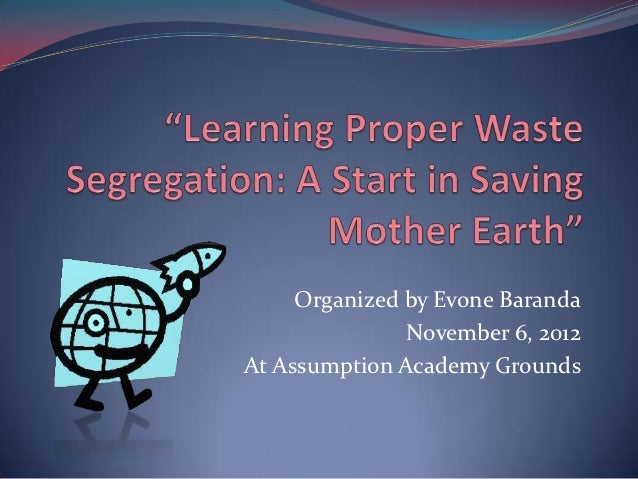 theory about proper segregation of waste The life course theory to aid them in ensuring proper management of that waste assists facilities in ensuring proper identification, segregation.