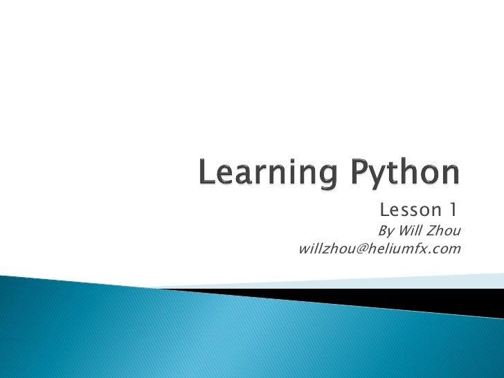 Lesson 1          By Will Zhouwillzhou@heliumfx.com