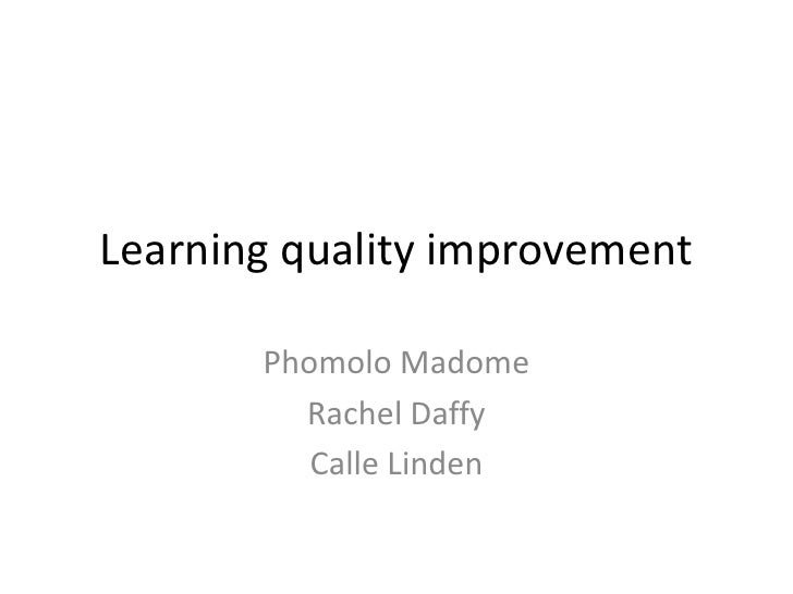 Learning quality improvement       Phomolo Madome         Rachel Daffy          Calle Linden