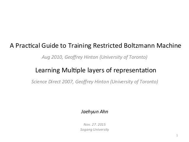 APrac'calGuidetoTrainingRestrictedBoltzmannMachine Aug2010,GeoffreyHinton(UniversityofToronto) LearningMul'...