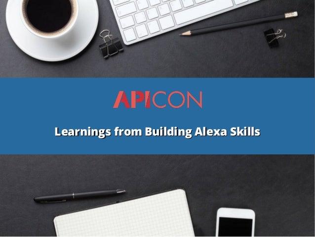 Learnings from Building Alexa SkillsLearnings from Building Alexa Skills
