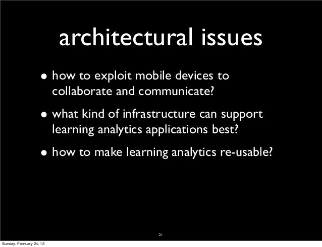 architectural issues                    • how to exploit mobile devices to                          collaborate and commun...
