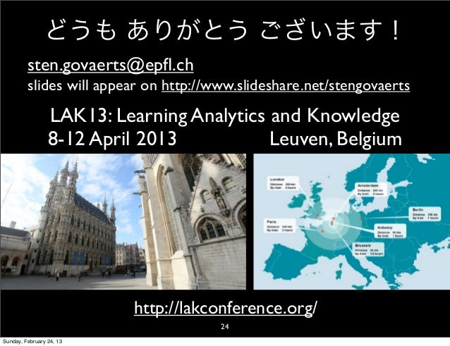 どうも ありがとう ございます!         sten.govaerts@epfl.ch         slides will appear on http://www.slideshare.net/stengovaerts        ...