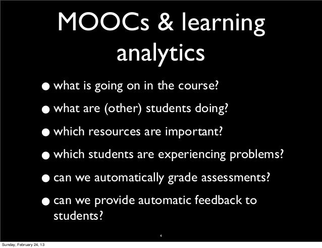MOOCs & learning                             analytics                    •     what is going on in the course?           ...
