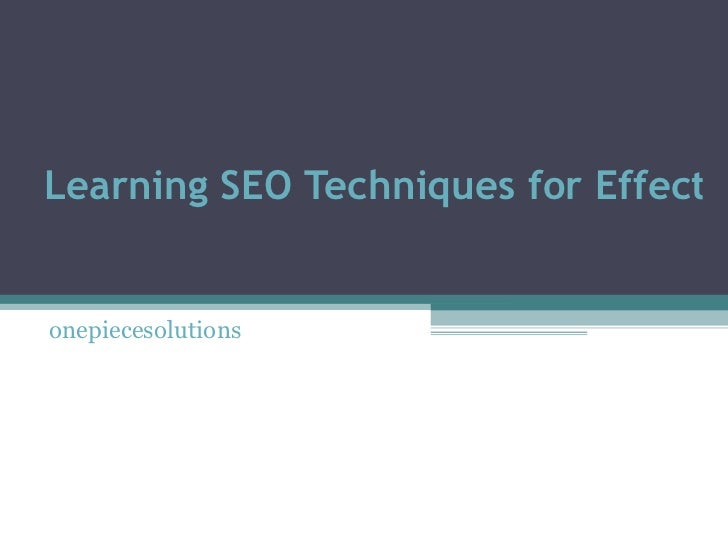 Learning SEO Techniques for EffectiveMarketing onepiecesolutions