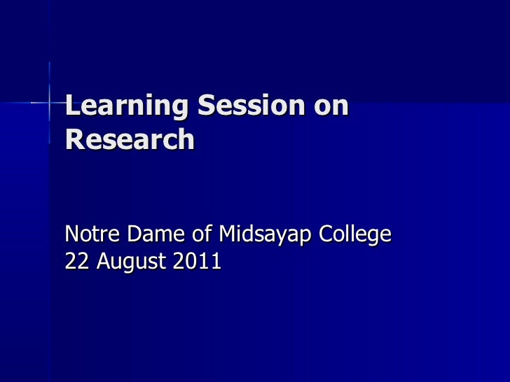 Learning Session on Research Notre Dame of Midsayap College  22 August 2011