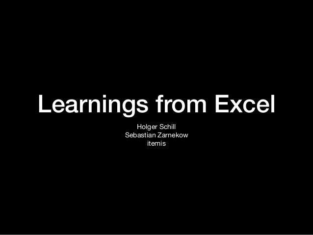 Learnings from Excel Holger Schill  Sebastian Zarnekow  itemis