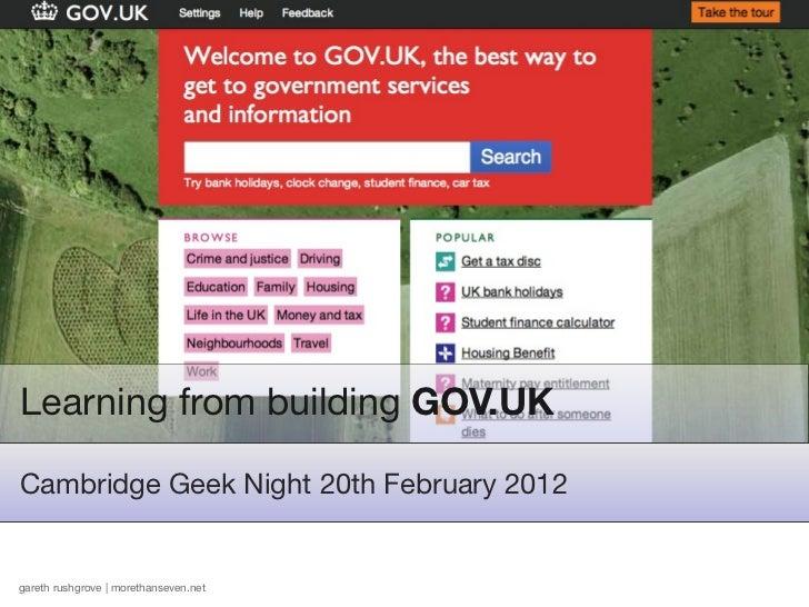Learning from building GOV.UKCambridge Geek Night 20th February 2012gareth rushgrove | morethanseven.net
