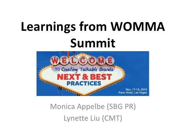 Learnings from WOMMA Summit<br />Monica Appelbe (SBG PR)<br />Lynette Liu (CMT)<br />