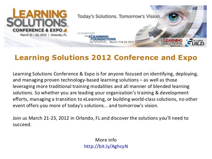 Learning Solutions 2012 Conference and ExpoLearning Solutions Conference & Expo is for anyone focused on identifying, depl...