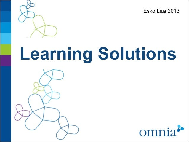 Learning Solutions Esko Lius 2013