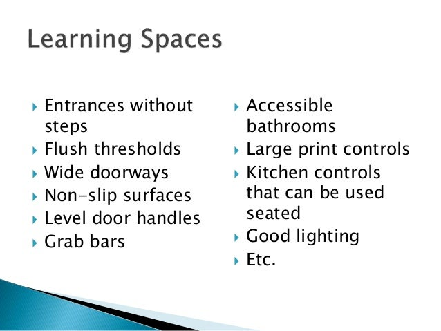 Everyone A range of abilities in the areas of: Vision Speech Hearing Mobility/dexterity